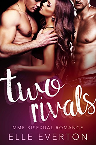 Two Rivals: MMF Romance (The Best Oven Gloves)
