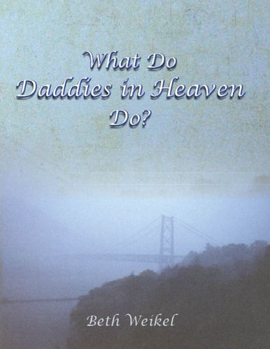 Download What Do Daddies in Heaven Do?: A Grief Resource for Families ebook