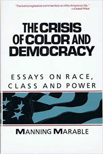 College Essay Thesis The Crisis Of Color And Democracy Essays On Race Class And Power  Manning Marable  Amazoncom Books Research Paper Vs Essay also Locavore Synthesis Essay The Crisis Of Color And Democracy Essays On Race Class And Power  Argumentative Essay High School