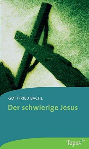 Der schwierige Jesus (Topos plus - Taschenbücher) Taschenbuch – 1. September 2005 Gottfried Bachl Matthias-Grünewald 3786785783 Biografien