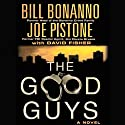 The Good Guys Audiobook by Joe Pistone, Bill Bonanno Narrated by Stephen Hoye