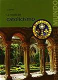 La mirada del catolicismo (Religiones del Mundo) (Spanish Edition)