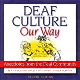 Deaf Culture, Our Way, Roy K. Holcomb and Samuel K. Holcomb, 158121149X