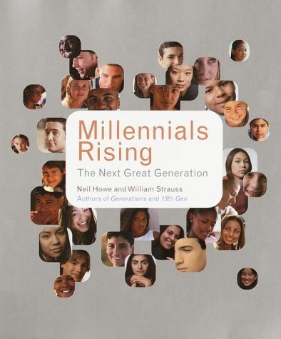 Millennials Rising: The Next Great Generation 1st (first) Edition by Howe, Neil, Strauss, William published by Vintage (2000)