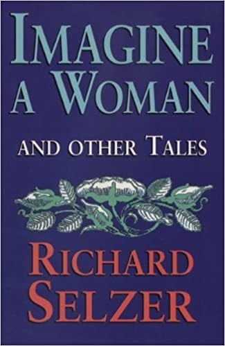 Imagine a Woman: and Other Tales by Richard Selzer (1996-04-30)