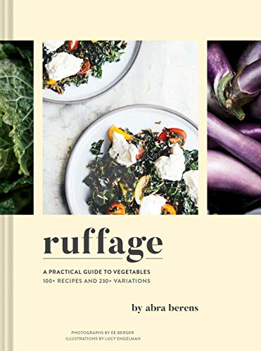 Ruffage: A Practical Guide to Vegetables by Abra Berens