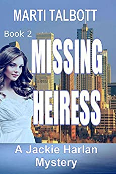 Missing Heiress (A Jackie Harlan Mystery Book 2) by [Talbott, Marti]