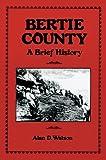 Bertie County: A Brief History