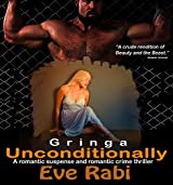 Unconditionally Gringa: (A romantic suspense mystery and psychological crime thriller) Born to Die Series