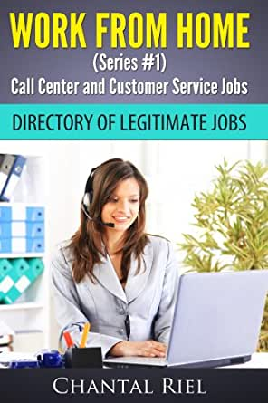 Amazon Com Work From Home Series 1 Call Center And Customer Service Jobs Ebook Riel Chantal Kindle Store