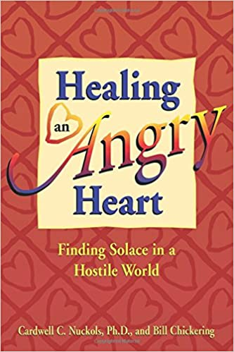 Healing an Angry Heart: Finding Solace in a Hostile World