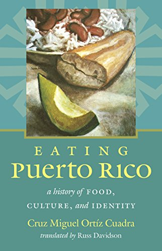 Search : Eating Puerto Rico: A History of Food, Culture, and Identity (Latin America in Translation/en Traducción/em Tradução)