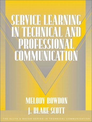 Service Learning in Technical and Professional Communication (Part of the Allyn & Bacon Series in Technical Communication) by Melody Bowdon (2002-09-03)