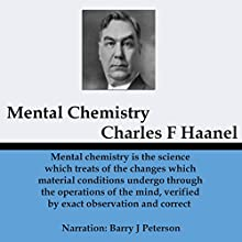 Mental Chemistry Audiobook by Charles Haanel Narrated by Barry J. Peterson