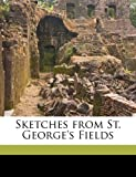 Sketches from St George's Fields, Peter Bayley, 1177985993