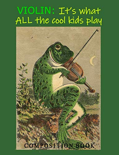 Violin: It's What ALL the Cool Kids Play: Composition Book (InstruMentals Notebooks)