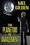 The Planetoid of Amazement, Mel Gilden, 1434435733