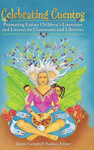 Celebrating Cuentos: Promoting Latino Children's Literature and Literacy in Classrooms and Libraries (Children's and You