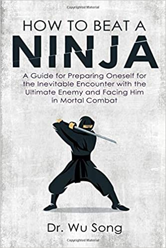 How to Beat a Ninja: A Guide for Preparing Oneself for the ...
