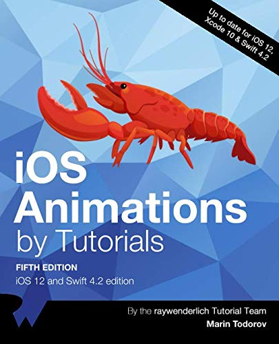 iOS Animations by Tutorials: iOS 12 and Swift 4.2 edition