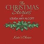 Kate's Choice   Louisa May Alcott