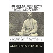 The Out-Of-Body Travel Foundation Journal: Issue Twenty Four: Swami Abhedananda - Forgotten Hindu Mystic