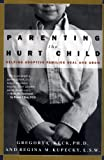 Parenting the Hurt Child : Helping Adoptive Families Heal and Grow