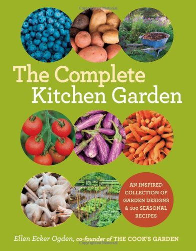 (The Complete Kitchen Garden: An Inspired Collection of Garden Designs and 100 Seasonal)
