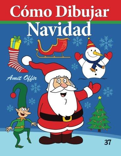 Descargar Libro Cómo Dibujar - Navidad: Libros De Dibujo: Volume 37 Amit Offir