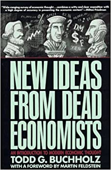 New Ideas from Dead Economists (Plume) by Todd G. Buchholz (1991-06-27)