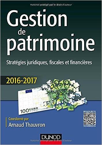 Gestion de patrimoine - 2016-2017 - 7e éd. - Stratégies juridiques, fiscales et financières epub, pdf