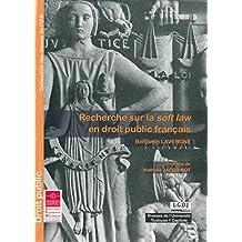 Recherche sur la soft law en droit public français (Thèses de l'IFR) (French Edition)
