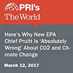 Here's Why New EPA Chief Pruitt Is 'Absolutely Wrong' About CO2 and Climate Change | Peter Thomson