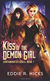 Kiss of the Demon Girl (Contaminated Souls) (Volume 1)