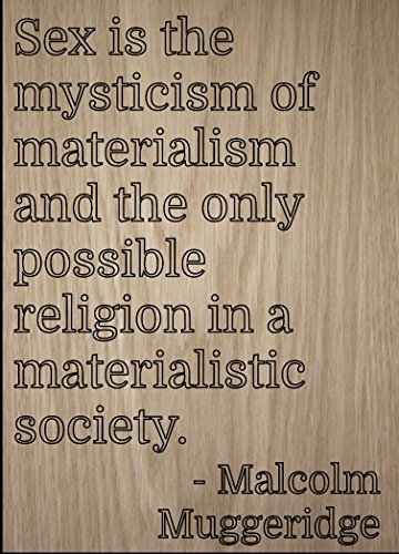 ''Sex is the mysticism of materialism and...'' quote by Malcolm Muggeridge, laser engraved on wooden plaque - Size: 8''x10'' by Mundus Souvenirs