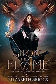 Stroke The Flame (Her Elemental Dragons Book 1)