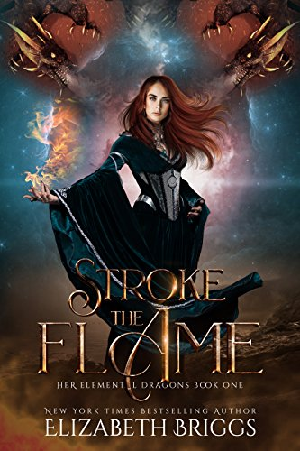 Stroke The Flame: A Reverse Harem Dragon Fantasy (Her Elemental Dragons Book 1) cover
