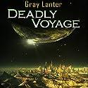 Deadly Voyage: Logan Ryvenbark's Saga, Book 1 Audiobook by Grey Lanter Narrated by Steve White