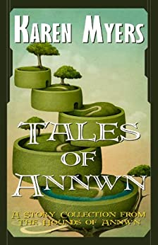 Tales of Annwn - A Virginian in Elfland (The Hounds of Annwn Book 5) by [Myers, Karen]