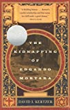 The Kidnapping of Edgardo Mortara, David I. Kertzer, 0679768173