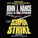 Scorpion Strike Audiobook by John J. Nance Narrated by Brian Emerson