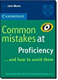 Common Mistakes at Proficiency... and How to Avoid Them, Julie Moore, 0521606837