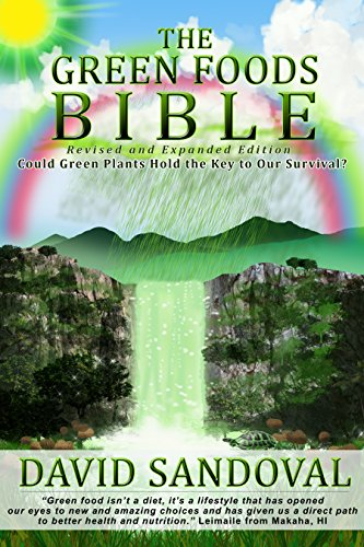 The Green Foods Bible: Could Green Plants Hold the Key to Our Survival?