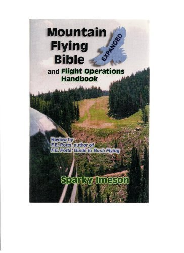Read Online Mountain Flying Bible & Flight Operations Handbook Expanded PDF