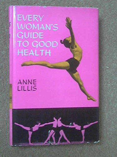 Every Woman's Guide to Good Health