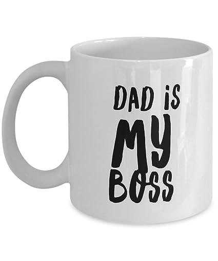 Amazon.com: Funny Mug Dad Is My Boss 11Oz Coffee Mug Funny Christmas ...