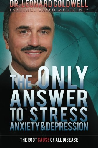 The Only Answer to Stress, Anxiety and Depression: The Root Cause Of...