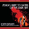 Jessica's Guide to Dating on the Dark Side Audiobook by Beth Fantaskey Narrated by Katherine Kellgren