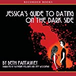 Jessica's Guide to Dating on the Dark Side | Beth Fantaskey