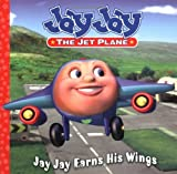 Jay Jay Earns His Wings (Jay Jay the Jet Plane)